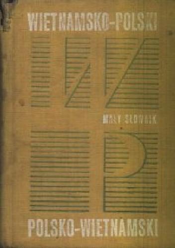 Okładka książki Mały słownik wietnamsko-polski i polsko-wietnamski
