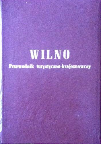 Okładka książki WILNO - PRZEWODNIK TURYSTYCZNO - KRAJOZNAWCZY