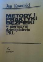 Metody i praktyki bezpieki w pierwszym dziesięcioleciu PRL