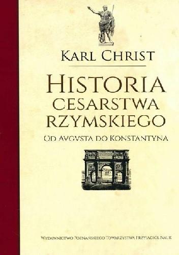Okładka książki Historia Cesarstwa Rzymskiego. Od Augusta do Konstantyna.