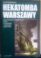 Hekatomba Warszawy. Odpowiedzialność Rosjan za współudział w zniszczeniu stolicy Polski