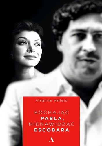 Okładka książki Kochając Pabla, nienawidząc Escobara