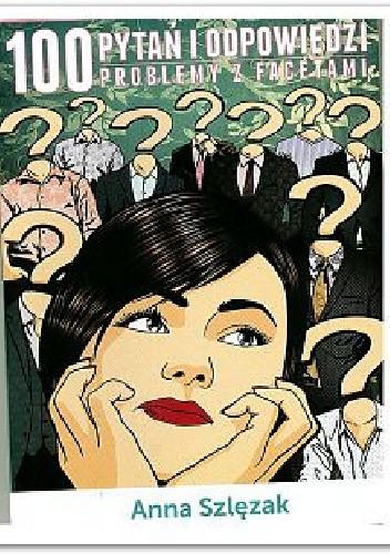 Okładka książki 100 pytań i odpowiedzi: Problemy z facetami
