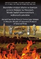 Starożytne miejsce ofiarne w dawnym jeziorze Nidajno na Mazurach. Wyniki badań laboratoryjnych wybranych zabytków