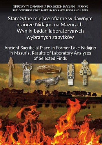 Okładka książki Starożytne miejsce ofiarne w dawnym jeziorze Nidajno na Mazurach. Wyniki badań laboratoryjnych wybranych zabytków