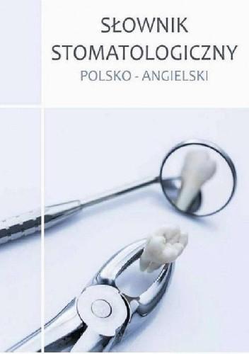 Okładka książki Słownik stomatologiczny polsko-angielski