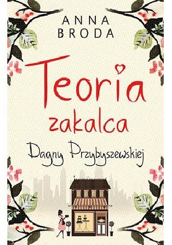Okładka książki Teoria zakalca Dagny Przybyszewskiej