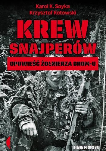 Okładka książki Krew snajperów. Opowieści żołnierza GROM-u