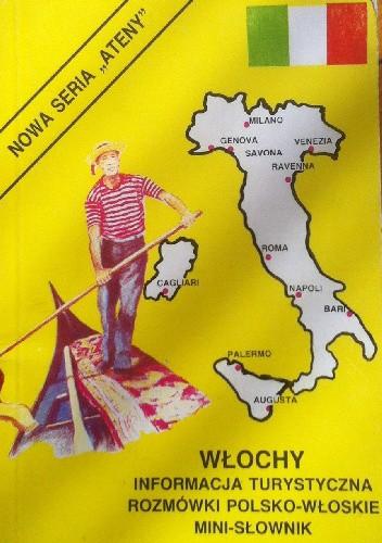 Okładka książki Włochy informacja turystyczna Rozmówki polsko włoskie