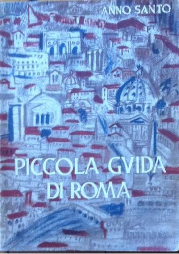 Okładka książki Piccola guida di Roma Anno Santo 1950