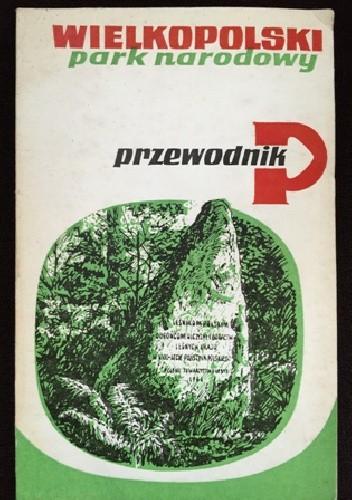 Okładka książki Wielkopolski Park Narodowy. Przewodnik