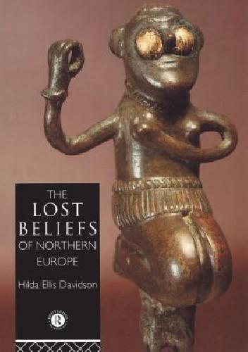 Okładka książki The Lost Beliefs of Northern Europe