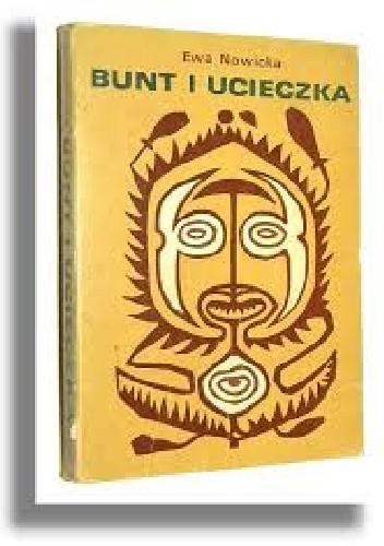 Okładka książki Bunt i ucieczka. Zderzenie kultur i ruchy społeczne