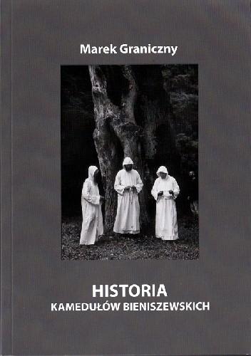 Okładka książki Historia kamedułów bieniszewskich