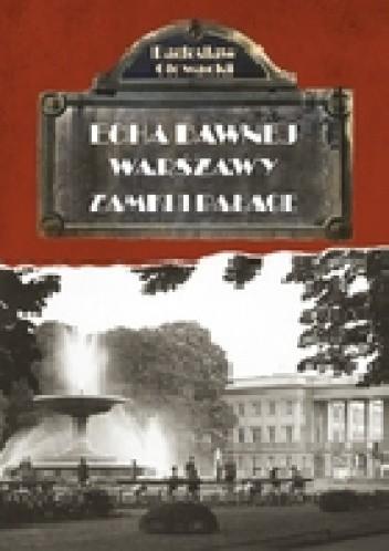 Okładka książki Echa dawnej Warszawy. Zamki i Pałace