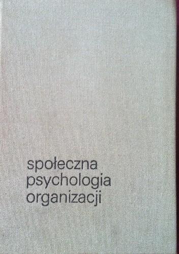 Okładka książki Społeczna psychologia organizacji