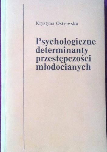 Okładka książki Psychologiczne determinanty przestępczości młodocianych