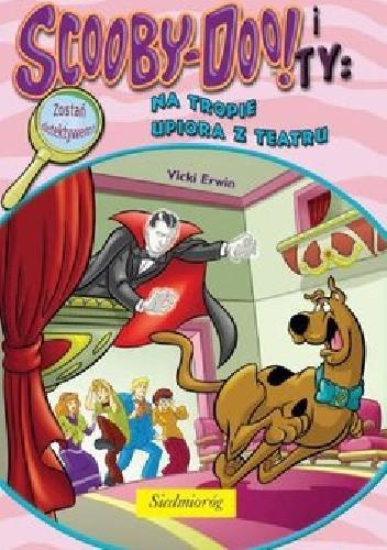 Okładka książki Scooby-Doo! i Ty: Na tropie Upiora z Teatru
