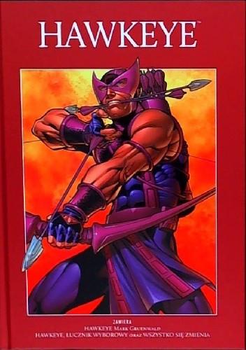 Okładka książki Hawkeye: Hawkeye, łucznik wyborowy/Wszystko się zmienia