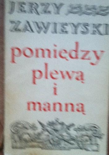 Okładka książki Pomiędzy plewą a manną