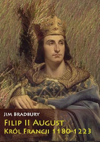 Okładka książki Filip II August. Król Francji 1180-1223