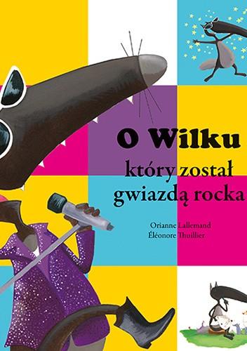 Okładka książki O wilku, który został gwiazdą rocka
