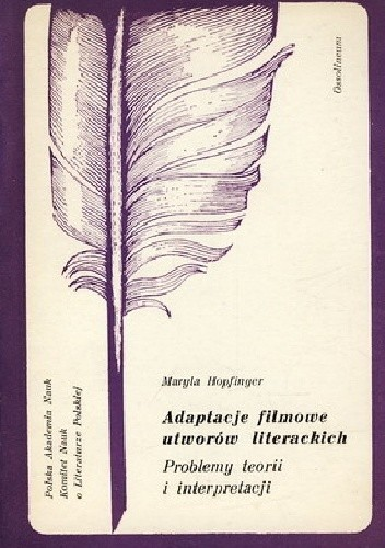 Okładka książki Adaptacje filmowe utworów literackich. Problemy teorii i interpretacje