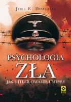 Psychologia zła. Jak Hitler omamił umysły
