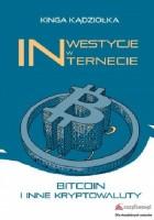 Inwestycje w Internecie Bitcoin i inne kryptowaluty