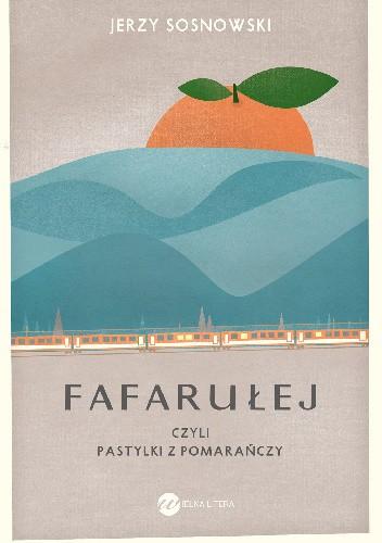 Okładka książki Fafarułej czyli pastylki z pomarańczy