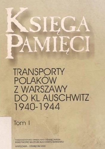 Okładka książki Księga Pamięci. Transporty Polaków z Warszawy do KL Auschwitz 1940-1944