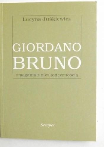 Okładka książki Giordano bruno. Zmagania z nieskończonością