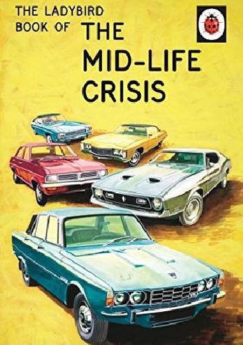 Okładka książki The Ladybird Book of the Mid-Life Crisis
