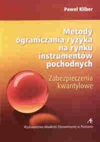 Okładka książki Metody ograniczania ryzyka na rynku instrumentów pochodnych. zabezpieczenia kwantylowe