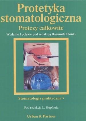Okładka książki Protetyka stomatologiczna. Protezy całkowite