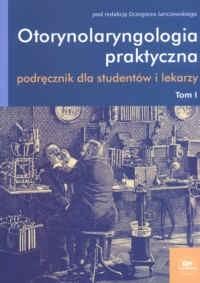 Okładka książki Otorynolaryngologia praktyczna - tom I
