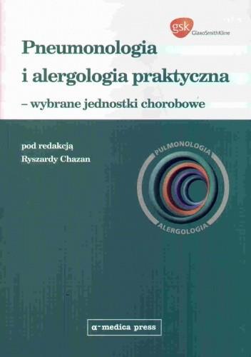 Okładka książki Pneumonologia i alergologia praktyczna - wybrane jednostki chorobowe