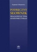Okładka książki Podręczny słownik mianownictwa anatomicznego