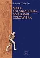 Okładka książki Mała encyklopedia anatomii człowieka
