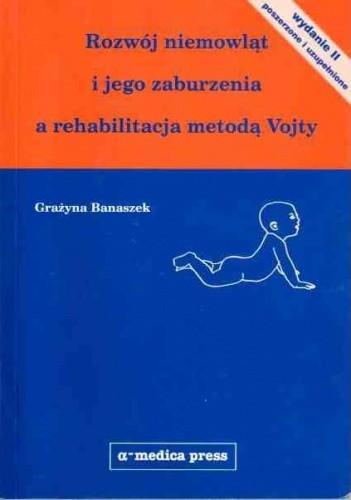 Okładka książki Rozwój niemowląt i jego zaburzenia a rehabilitacja metodą Vojty - wydanie II