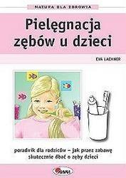 Okładka książki Pielęgnacja zębów dzieci