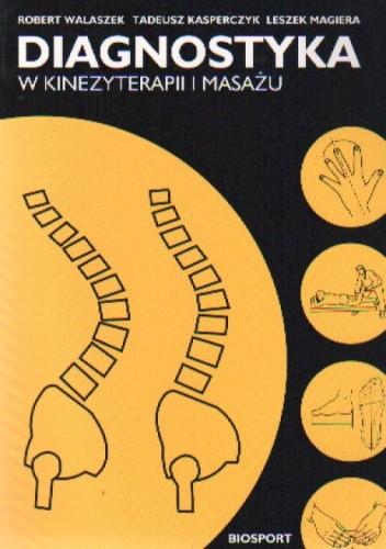 Okładka książki Diagnostyka w kinezyterapii i masażu