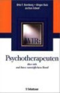 Okładka książki WIR Psychotherapeuten uber sich und ihren unmoglichen Beruf