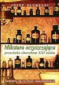 Okładka książki Mikstura oczyszczająca przeciwko chorobom XXI w.