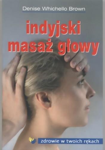 Okładka książki Indyjski masaż głowy - Denise Whichello Brown