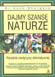 Okładka książki Dajmy szansę naturze. Poradnik medycyny alternatywnej