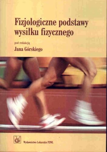 Okładka książki Fizjologiczne podstawy wysiłku fizycznego