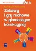 Okładka książki Zabawy i gry ruchowe w gimnastyce korekcyjnej
