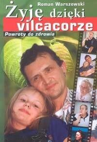 Okładka książki Żyję dzięki vilcacorze. Powroty do zdrowia.