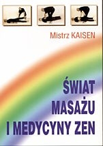 Okładka książki Świat masażu i medycyny zen